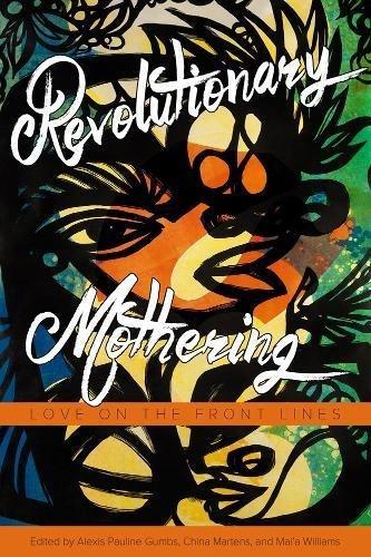 Revolutionizing Mothering